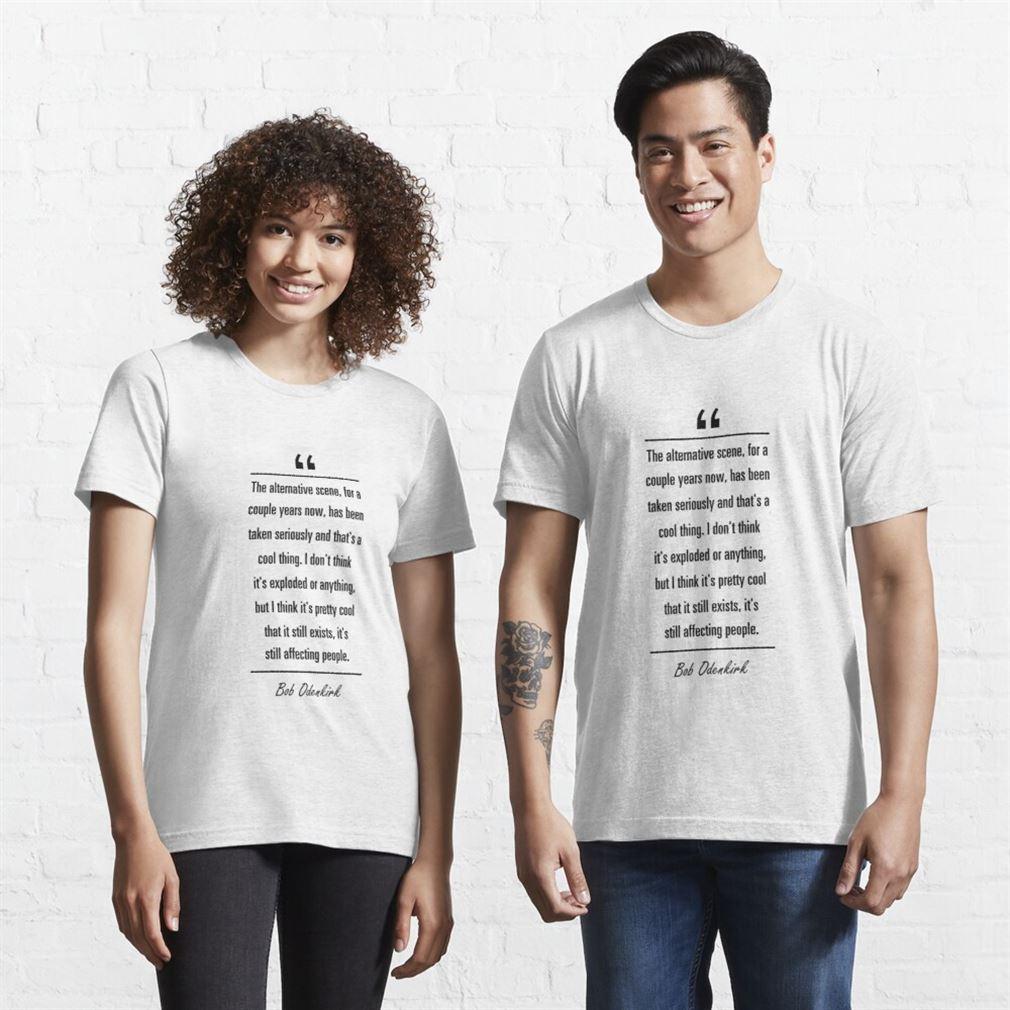 Bob Odenkrik Famous Quote Classic T Shirt