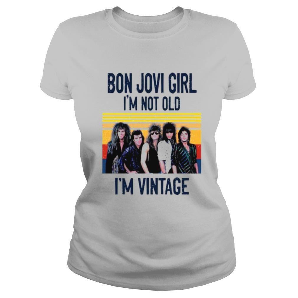 Bon Jovi Girl Im Not Old Im Vintage
