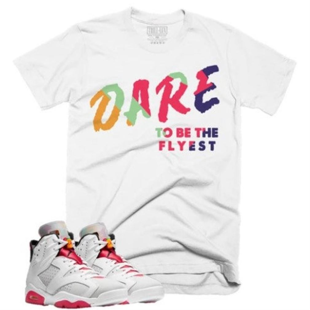 The Bee's Knee T-shrirt Dare To Be The Flyest Retro Air Jordan 6 Hare Inspired Brilliant T-shirt