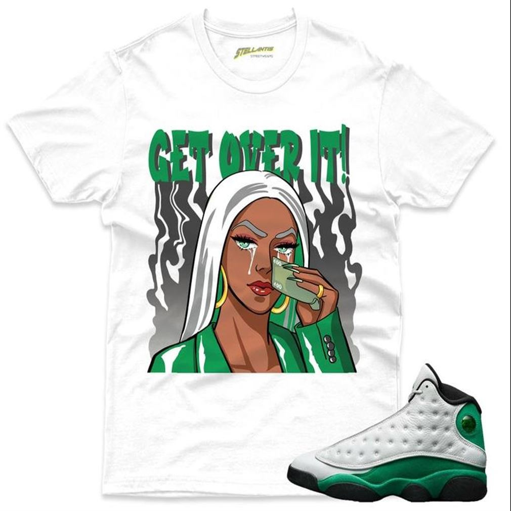 The Bee's Knee T-shrirt Get Over It Shirt To Match The Jordan 13 Retro White _quot_lucky Green_quot_ Sneaker Unisex Hot 2021