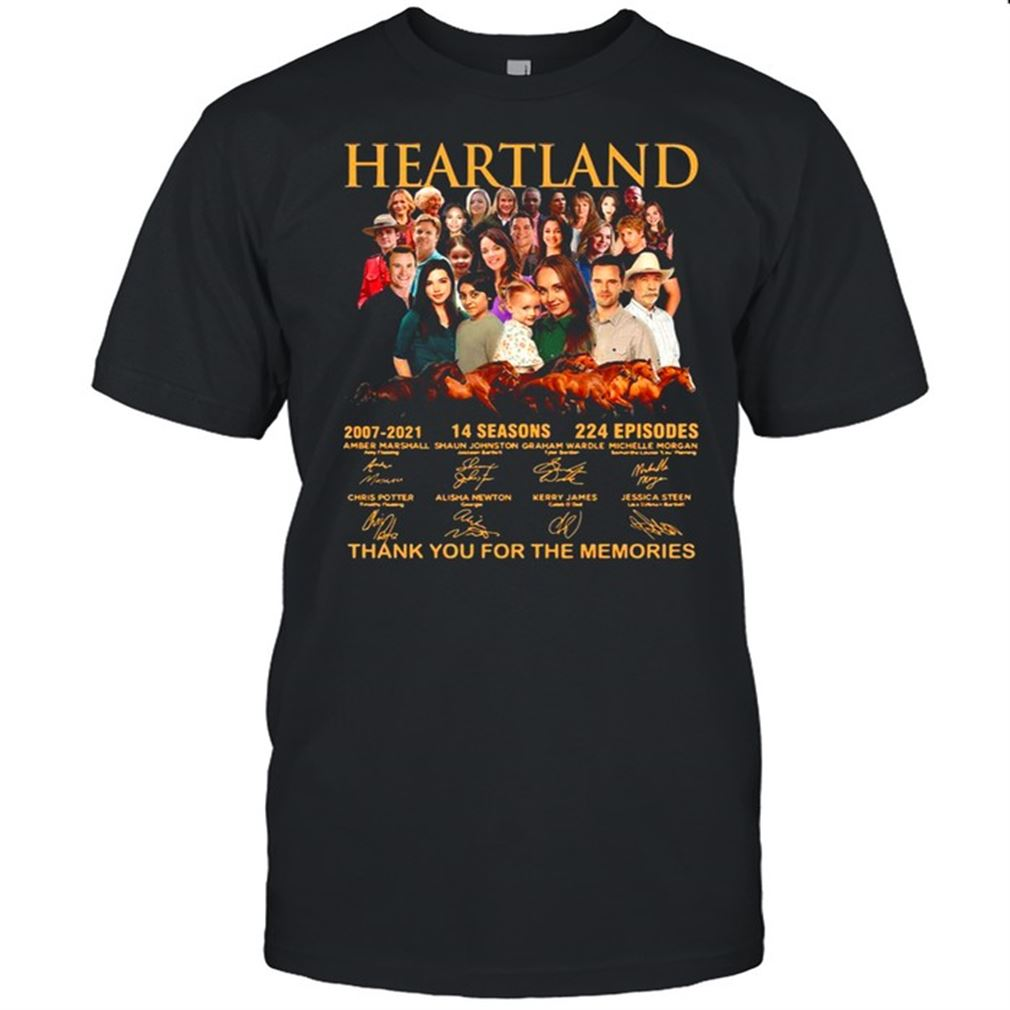 Awesome T-shirt Heartland 2007 2021 14 Season 224 Episodes Thank You For The Memories Signatures So Epic