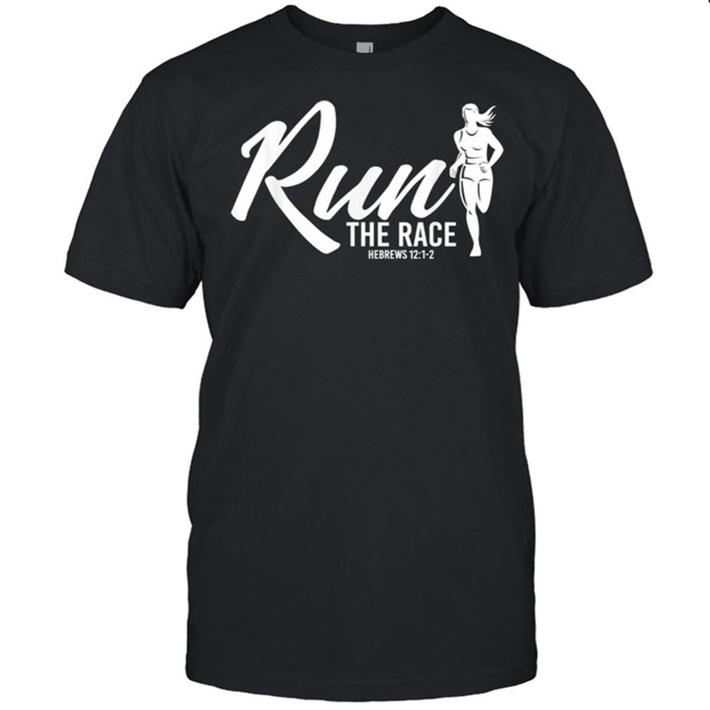 Awesome T-shirt Hebrews 1212 Run The Race So Wonderful