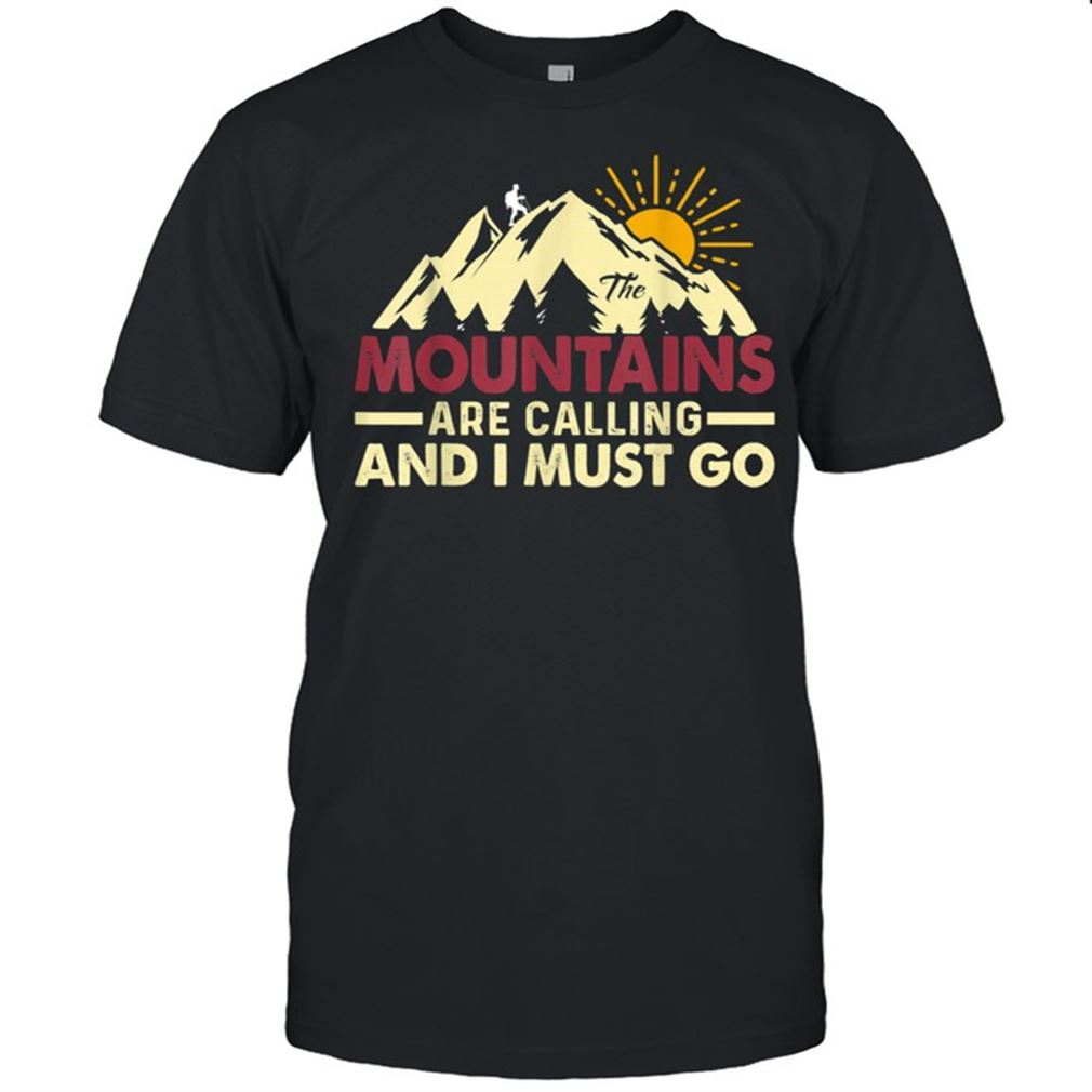 Amazing Hiking Mountains Calling Vacation Hike Brilliant T-shirt