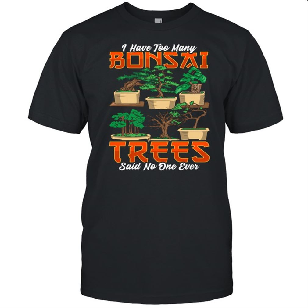 Great I Have Too Many Bonsai Trees Bonsai Tree Bonzie So Wonderful