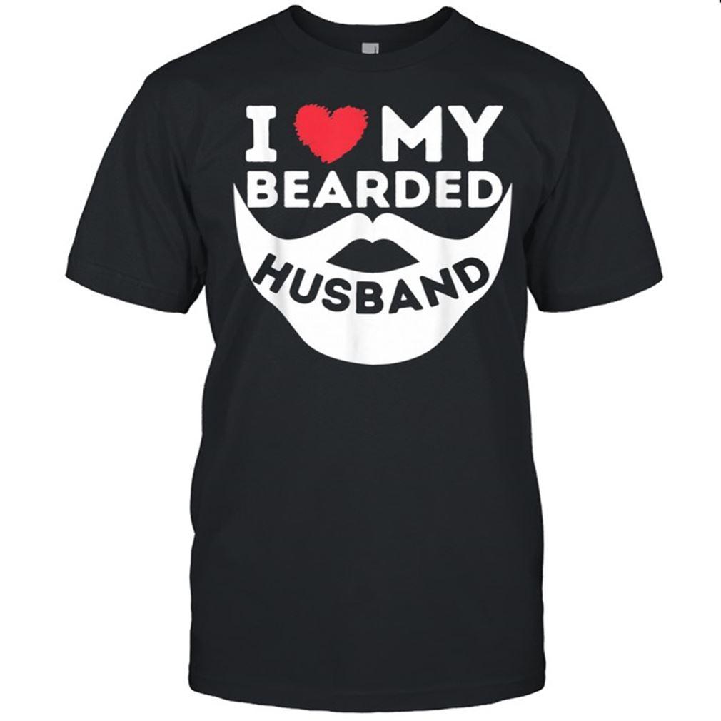 Terrific I Love My Bearded Husband Beard Wife Of Bearded Man So Beautiful