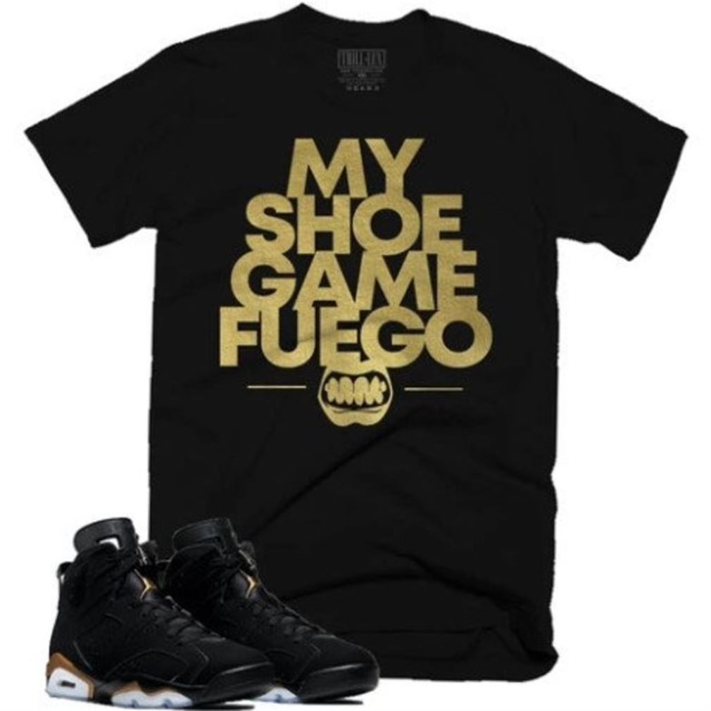 My Shoe Game Fuego Tee Retro Air Jordan 6 Dmp Inspired