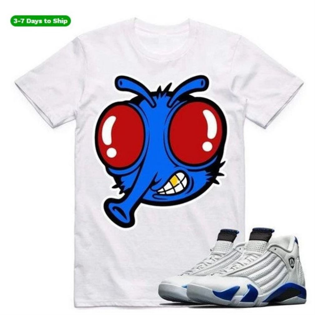 Great Royal Stoopid Fly - Jordan Retro 14 Hyper Blue Sneaker Shirt S To Match - Funny Mike Shirts - Black And White Sport Sneaker Matching New 2021