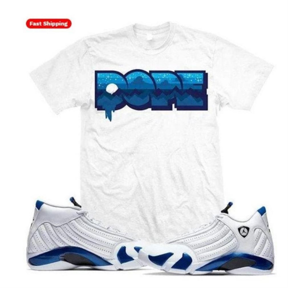 Cool Sneaker Shirt S To Match Jordan Retro 14 Hyper Royal - Dope - Funny Mike Shirts - Black And White Sport Sneaker Matching So Incredible