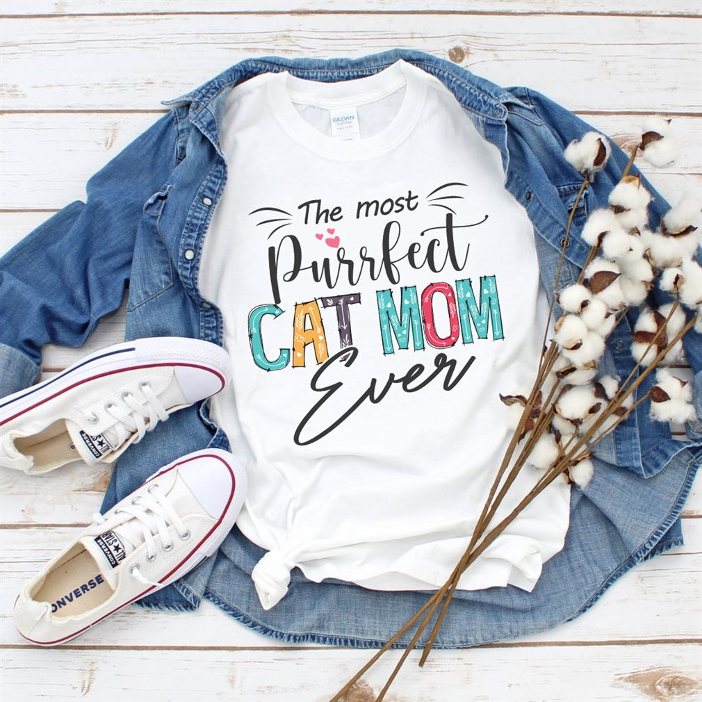 Awesome The Most Purrfect Cat Mom Ever Funny Personalized Cat Mom T Shirt Gift For Women So Wonderful