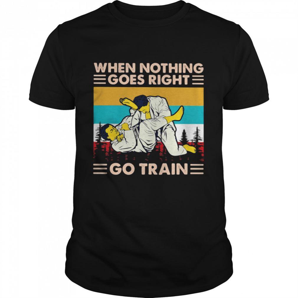 Amazing When Nothing Goes Right Go Train Jiu Jitsu Vintage 100% Cotton