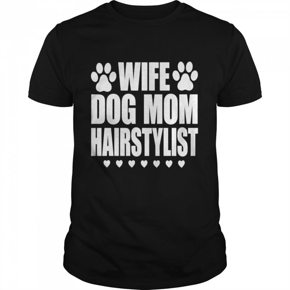 Fantastic Wife Dog Mom Hairstylist Hairdresser So Fabulous