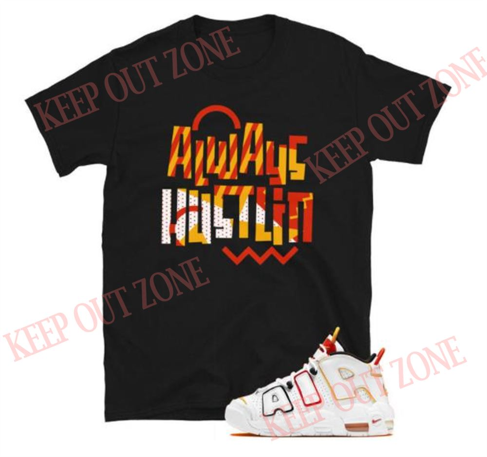 Awesome Always Hustling Tee Air More Uptempo Rayguns Unisex T-shirt 100% Cotton