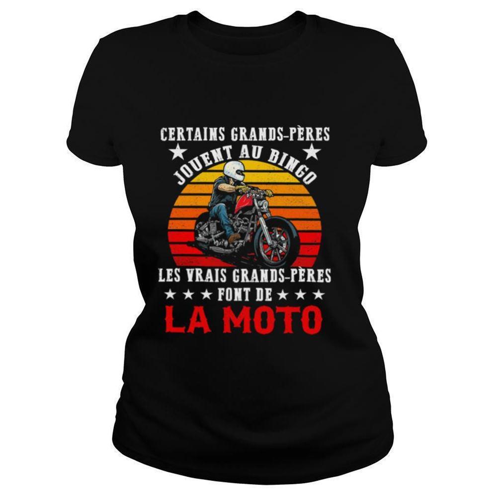 Amazing Tee Certains Grands Peres Jouent Au Bingo Les Vrais Grands Pres Font De La Moto Vinatge Shirt So Wonderful