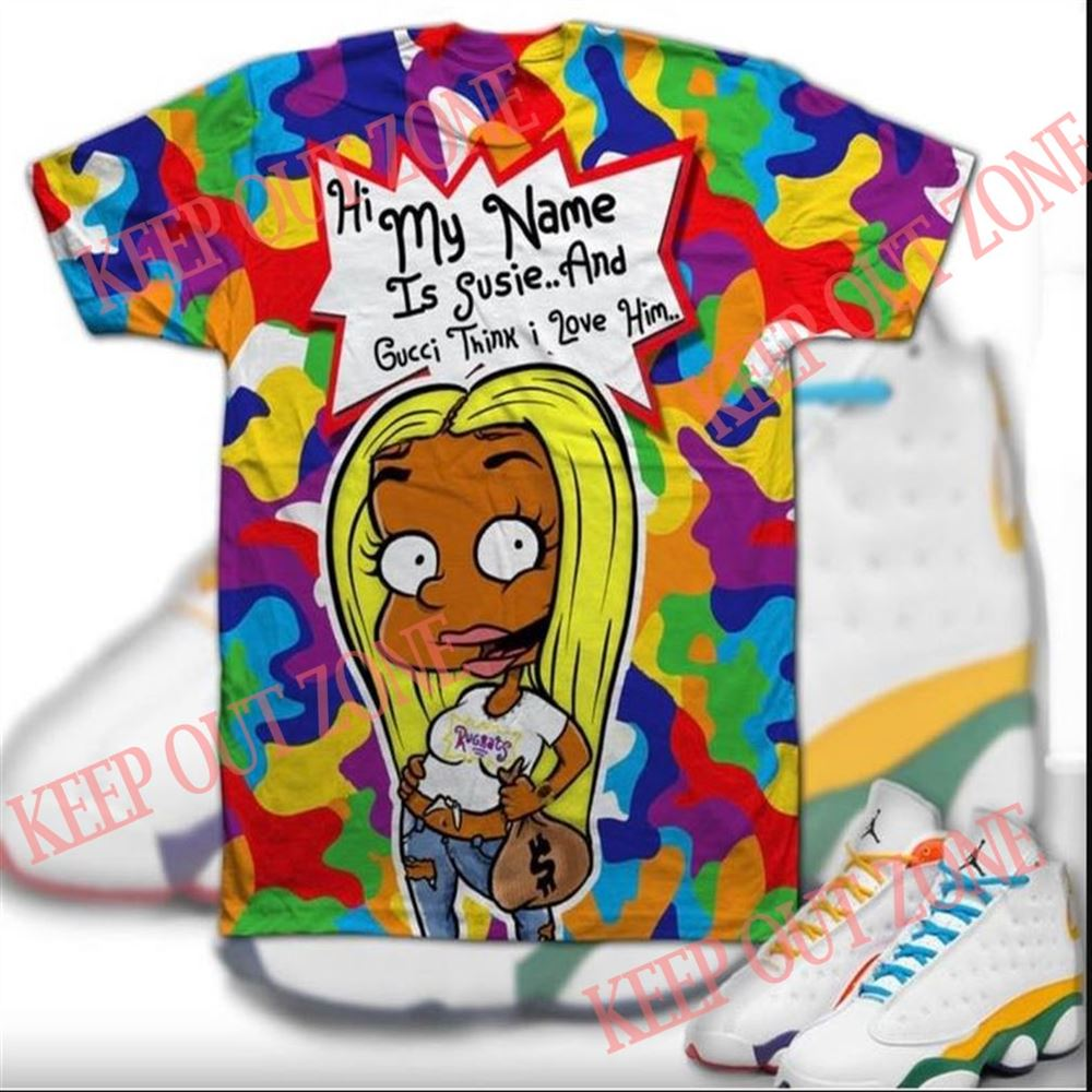 Terrific Custom Rugrats Blonde Susie Shirt For Jordan 13 White-black-court Purple- Ksa Hi My Name Is Susie And Gucci Think- Love Him Brilliant T-shirt