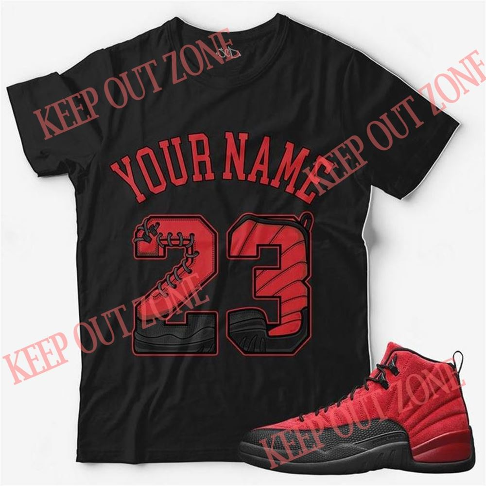 Awesome T-shirt Custom Text _ Number 23 Unisex T-shirt Match Jordan 12 Reverse Flu Game For Men And Women