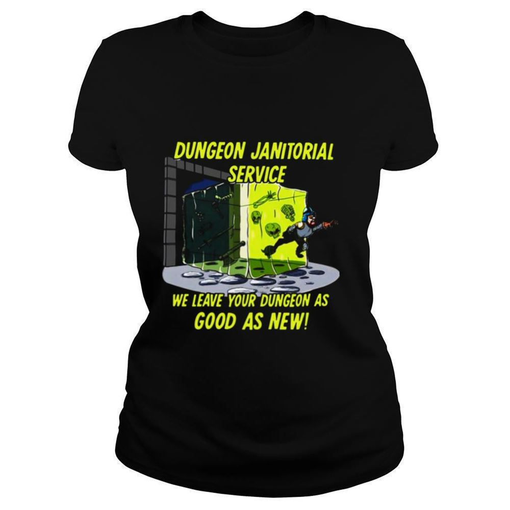 Amazing Tee Dungeon Janitorial Service We Leave Your Dungeon As Good As New T Shirt New 2021
