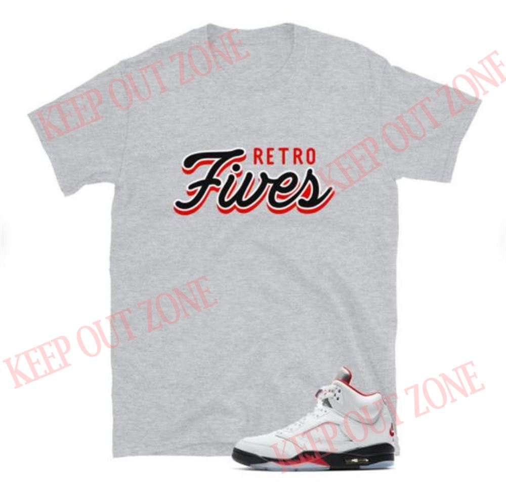 Great Jordan 5 Retro Fire Red Tee Retro Fives Unisex T-shirt So Epic
