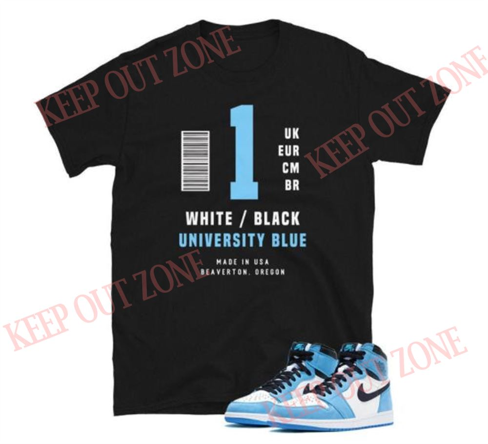 Awesome T-shirt Label Tee Jordan 1 University Blue Unisex T-shirt So Epic