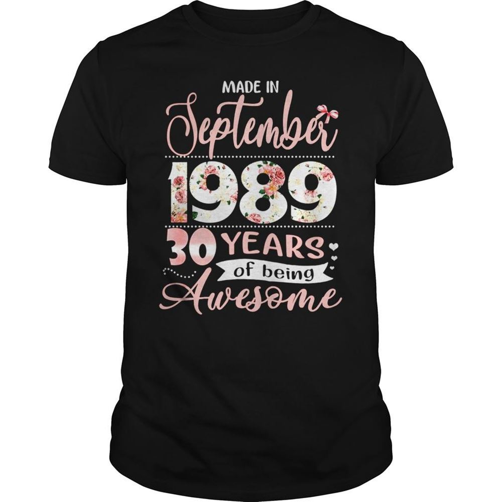 Terrific Made In September 1989 30 Years Of Being Awesome Shirt So Fabulous