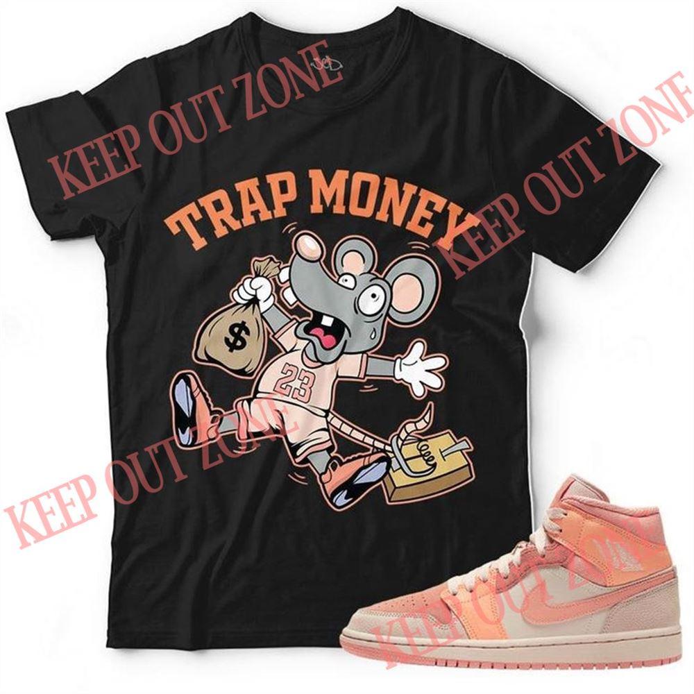 Amazing T-shirt New Trap Money Unisex T-shirt Match Jordan 1 Mid _quot_apricot Orange Brilliant T-shirt