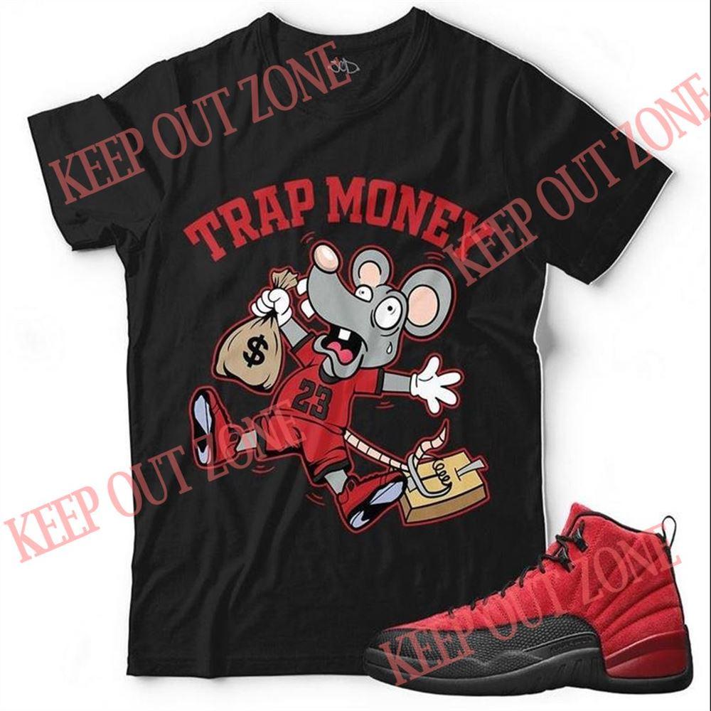 Fantastic New Trap Money Unisex T-shirt Match Jordan 12 Reverse Flu Game New 2021