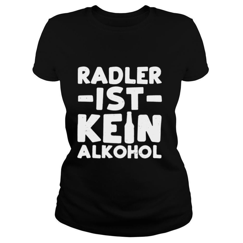 Awesome T-shirt Radler Radler Ist Kein Alkohol Bier Shirt 100% Cotton