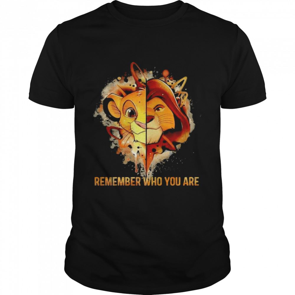 The Bee's Knee T-shrirt Remember Who You Are The Lion King Shirt Hot 2021