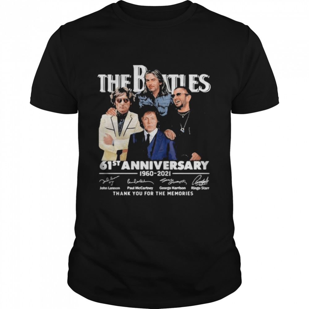 Awesome Tees The Beatles 61st Anniversary 1960 2021 Thank You For The Memories Signature Shirt Marvelous