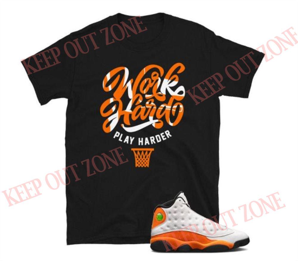 Awesome T-shirt Work Hard Play Harder Tee Jordan 13 Starfish Unisex Softstyle T-shirt So Fabulous