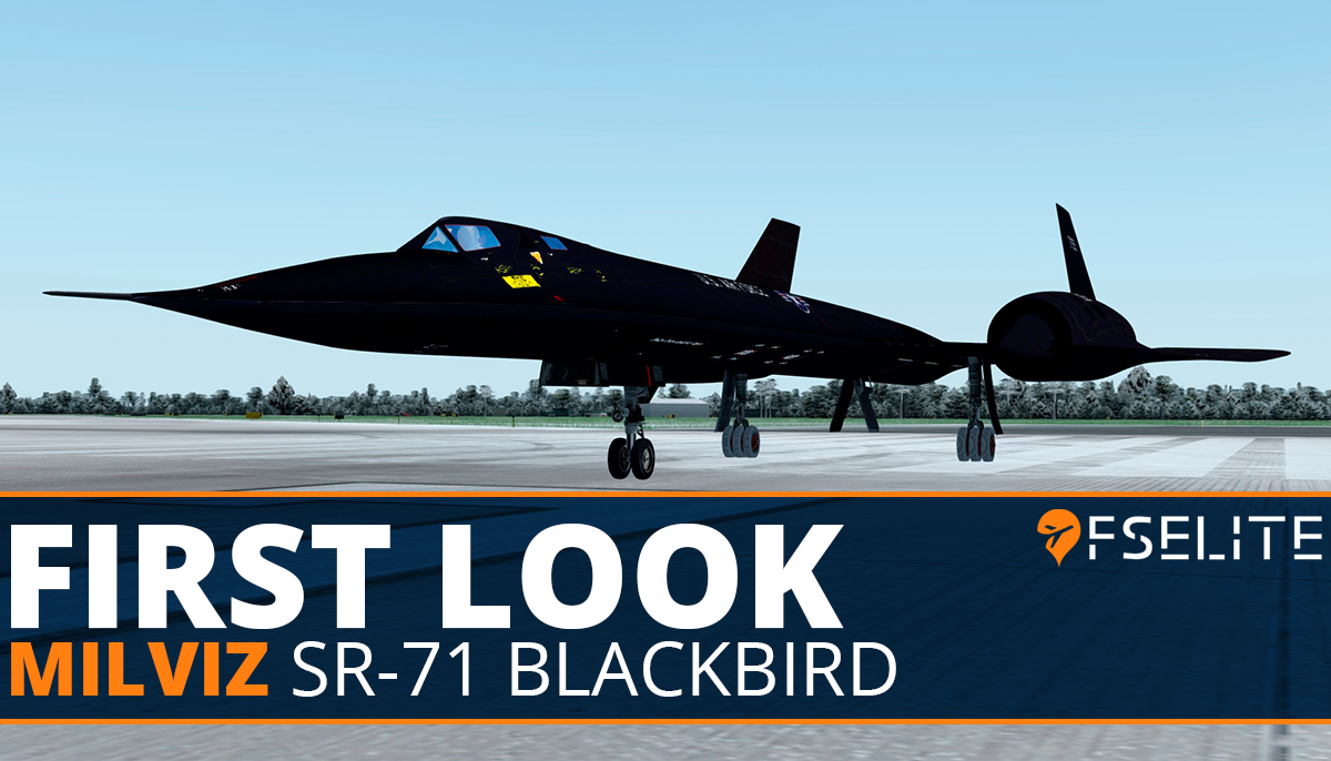 Milviz SR 71 Blackbird The FSElite First Look Featured 2