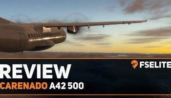 Carenado A42 500 The FSElite Review