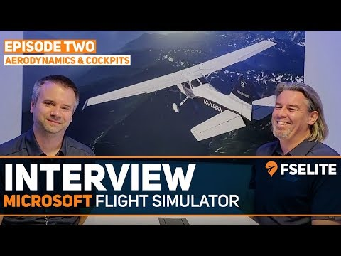Microsoft Flight Simulator Developer Interview Episode 2 Aerodynamics Cockpit Fs2020