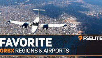 Best Orbx Products For Flight Simulator FSX P3D X PLANE 11