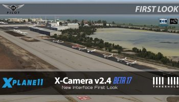 X Camera V2.4 For X Plane 11 First Look