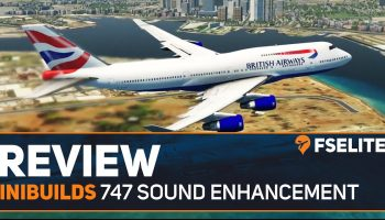 IniBuilds 747 Sound Enhancement Pack The FSElite Review