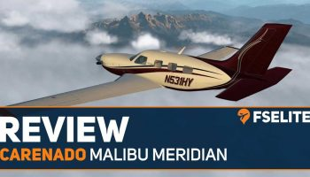 Carenado Malibu Meridian The FSElite Review