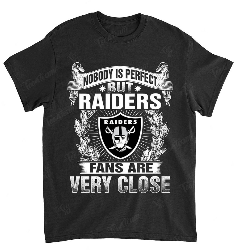 Nfl Oakland Raiders 166 Nobody Is Perfect Shirt