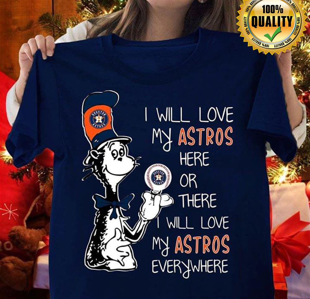 Dr Seuss I Will Love My Astros Here Or There I Will Love My Astros Everywhere