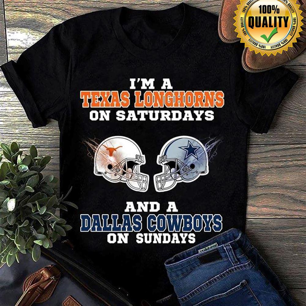Im A Texas Longhorns On Saturdays And A Dallas Cowboys On Sundays