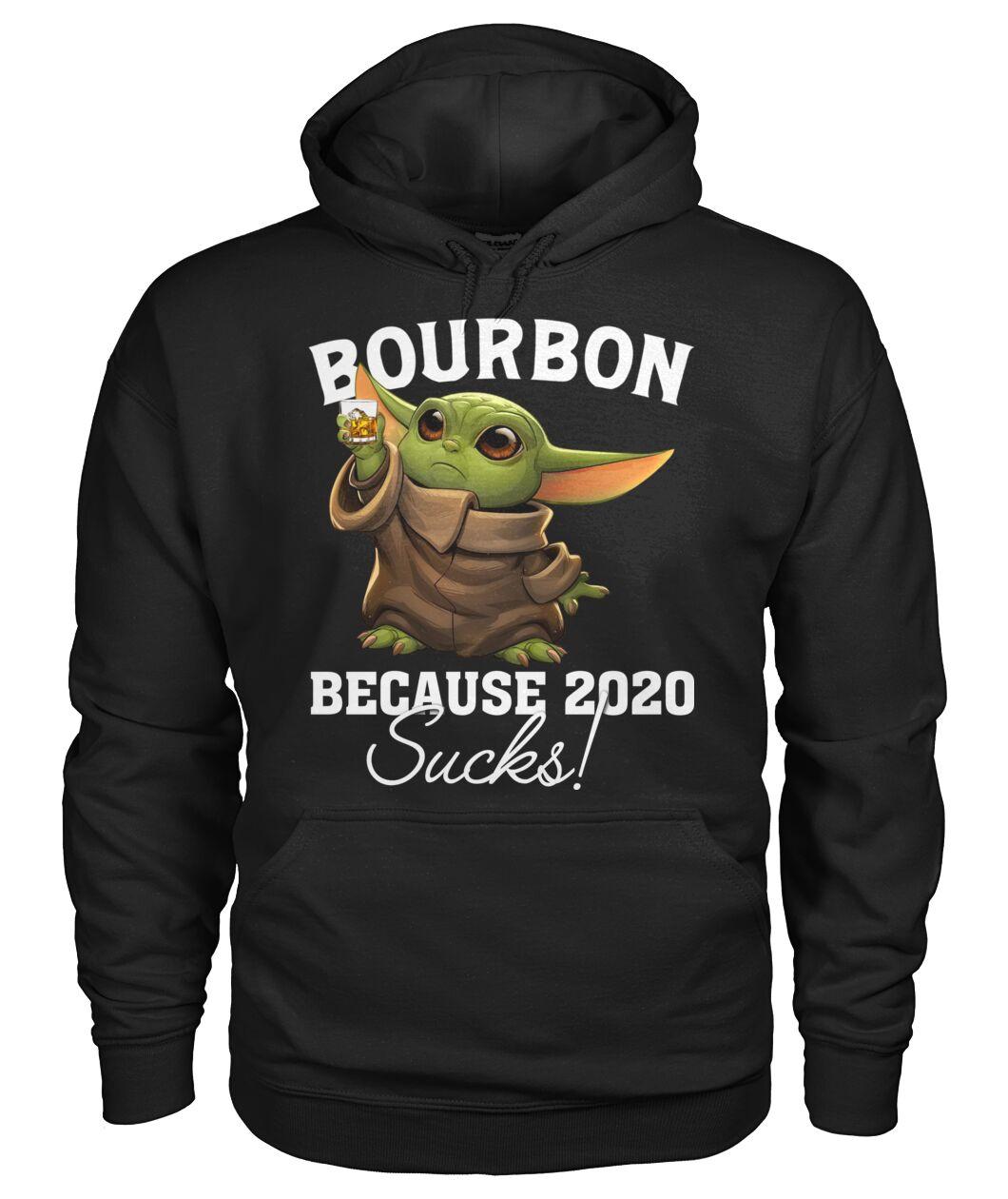 baby yoda bourbon because 2020 sucks hoodie
