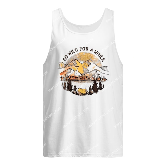 camping in the forest go wild for a while for camper tank top 1
