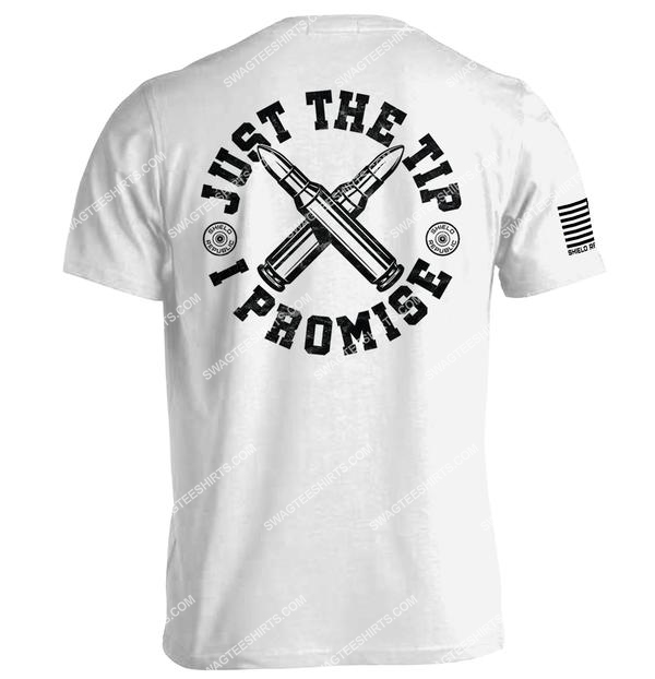gun control political just the tip i promise shirt 2