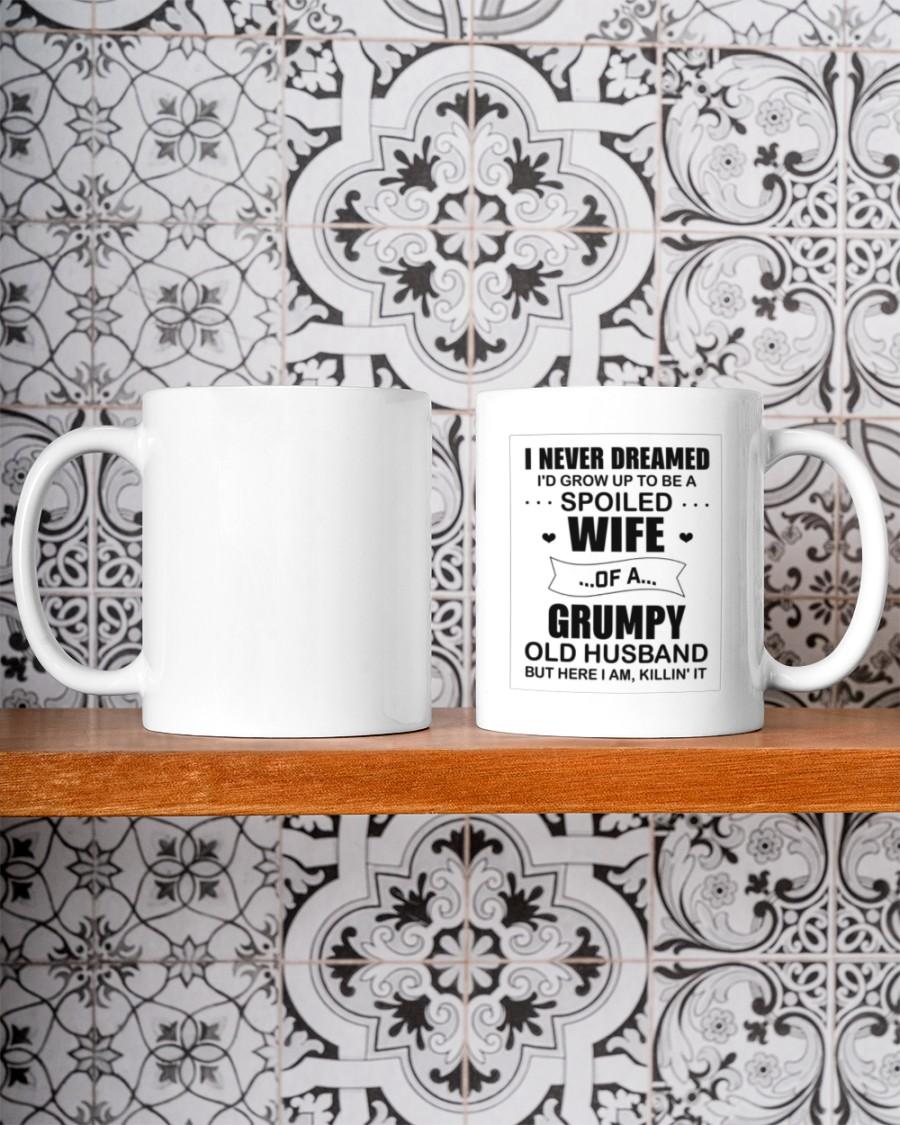 i never dreamed id grow up to be a spoiled wife mug 3