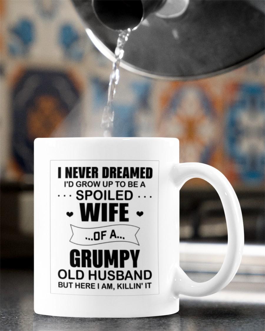 i never dreamed id grow up to be a spoiled wife mug 4