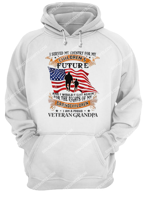 i served my country for my children's future and i'd fight again for the right of my grandchildren for memorial day hoodie 1