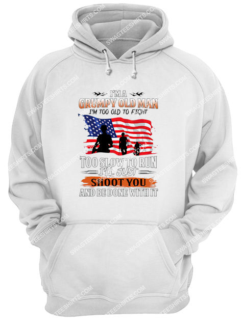 i'm a grumpy old man too old to fight too slow to run for memorial day hoodie 1