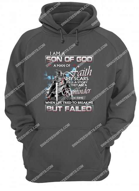 knight templar i am a son of God a man of faith my scars tell a story they are a reminder hoodie 1