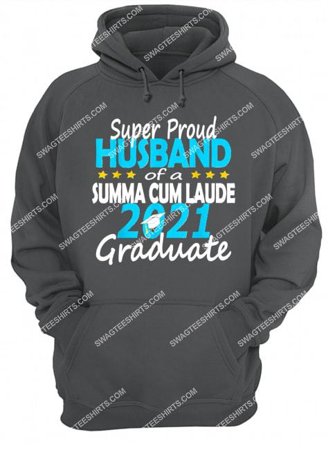 proud husband of class of 2021 summa cum laude senior family hoodie 1