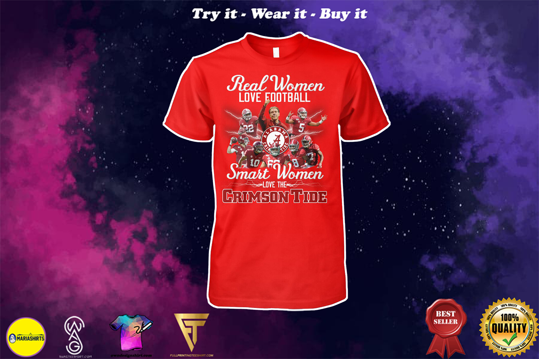 real women love football smart women love the alabama crimson tide football shirt