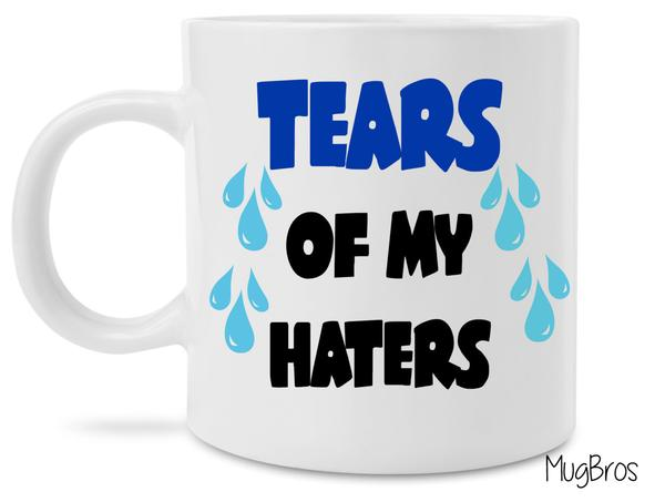 tears of my haters coffee cup 2